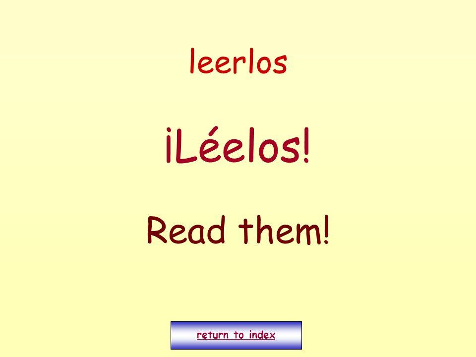 leerlos ¡Léelos! Read them! return to index