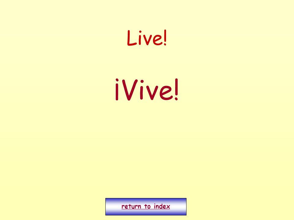 Live! ¡Vive! return to index