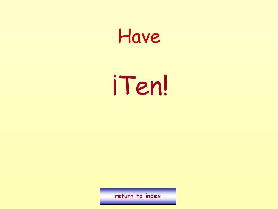 Have ¡Ten! return to index