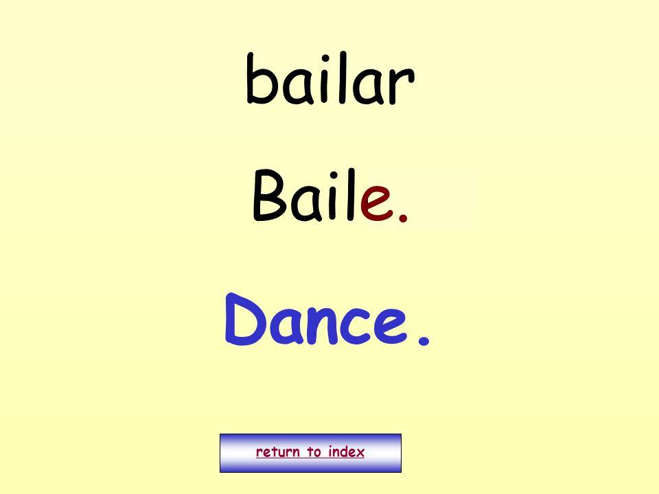 bailar Bailo. return to index e. Dance.