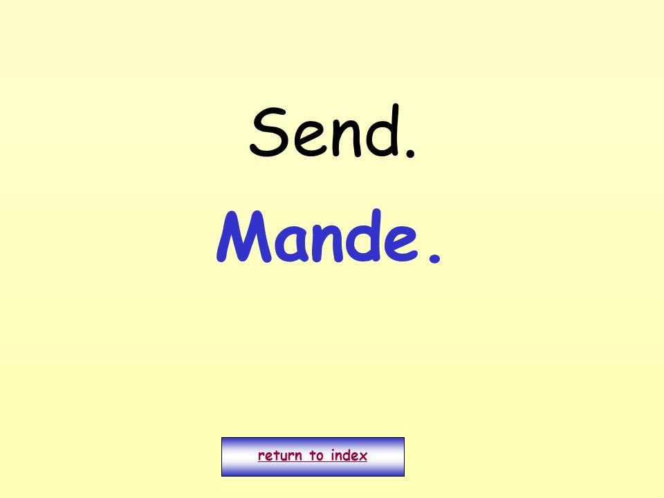 Send. return to index Mande.