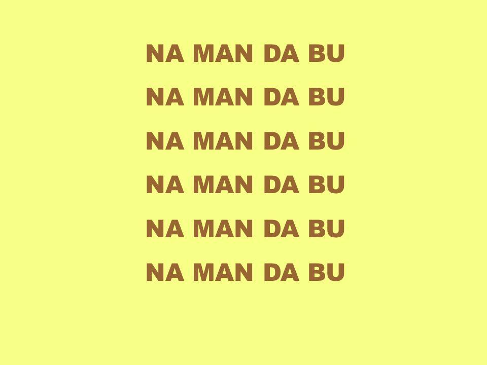 NA MAN DA BU
