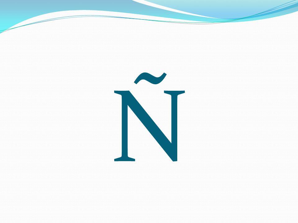 N (ennay) is for Nación