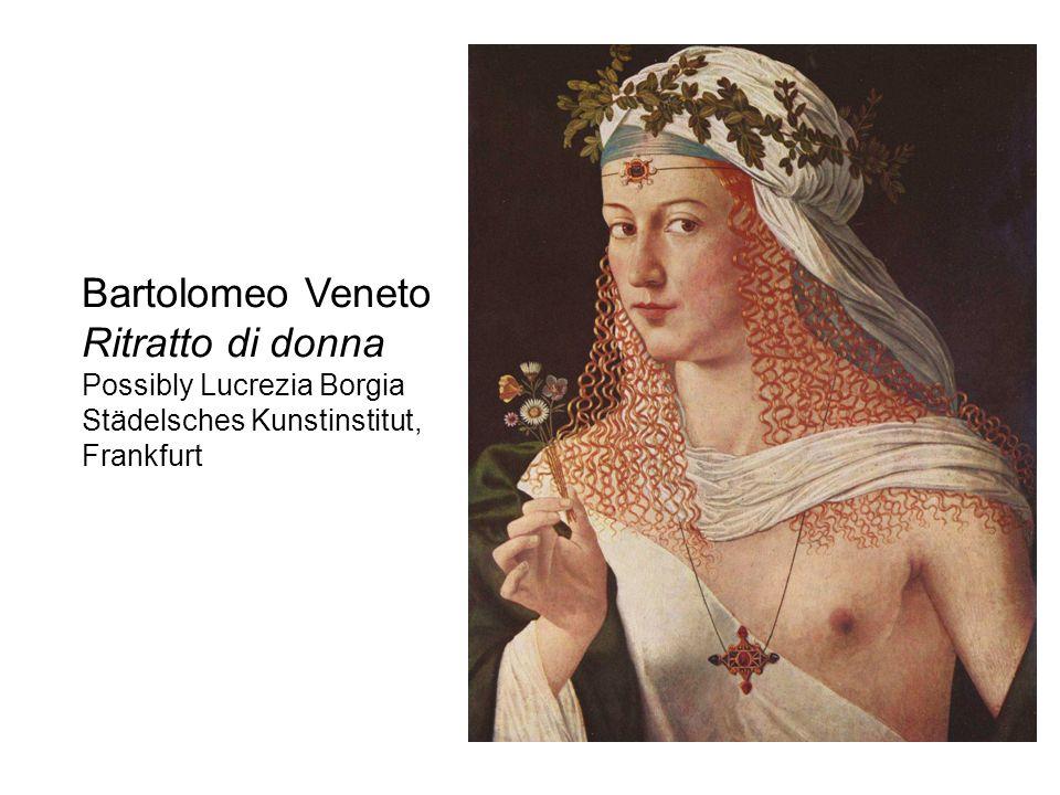 Bartolomeo Veneto Ritratto di donna Possibly Lucrezia Borgia Städelsches Kunstinstitut, Frankfurt