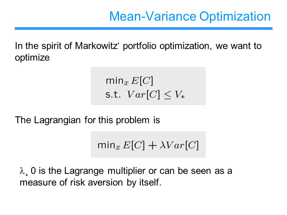Mean-Variance Optimization ¸ 0 is the Lagrange multiplier or can be seen as a measure of risk aversion by itself. In the spirit of Markowitz portfolio