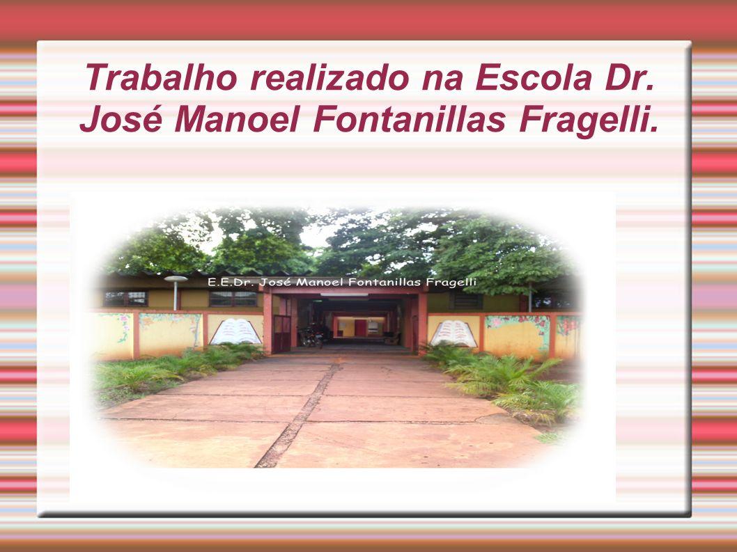 Trabalho realizado na Escola Dr. José Manoel Fontanillas Fragelli.