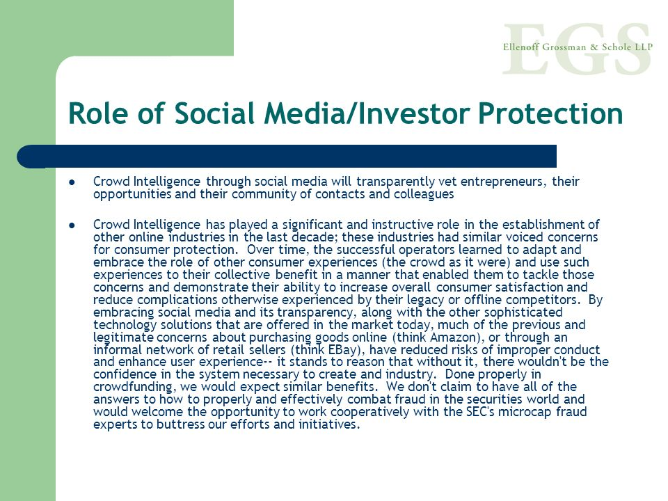 Role of Social Media/Investor Protection Crowd Intelligence through social media will transparently vet entrepreneurs, their opportunities and their c
