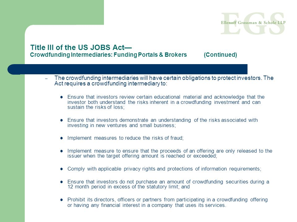 Title III of the US JOBS Act I ssuer Responsibilities Equal access to and disclosure of material information is a core principal of federal and state securities regulations.