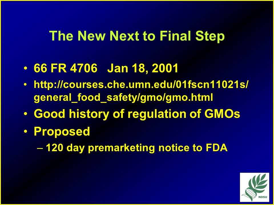 Clinton Action May 3, 2000 Clinton proposes to finalize 1992 policy –Require pre-market 75 day notification process to FDA