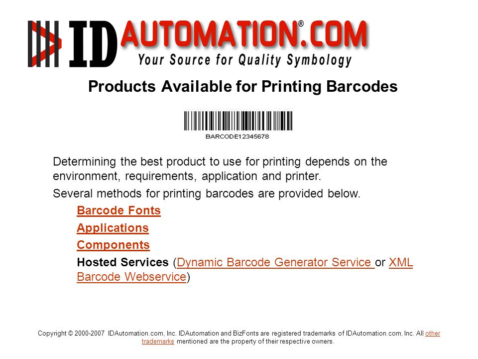 Copyright © 2000-2007 IDAutomation.com, Inc. IDAutomation and BizFonts are registered trademarks of IDAutomation.com, Inc. All other trademarks mentio