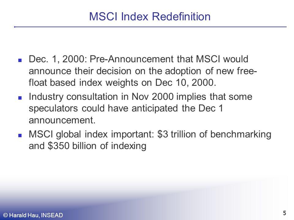 © Harald Hau, INSEAD 5 MSCI Index Redefinition Dec.
