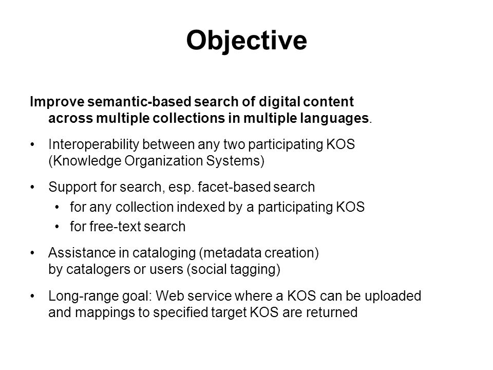 4 Objective Improve semantic-based search of digital content across multiple collections in multiple languages. Interoperability between any two parti