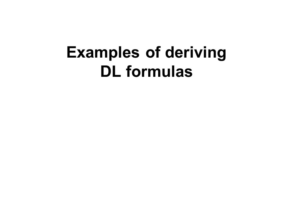 9 Examples of deriving DL formulas