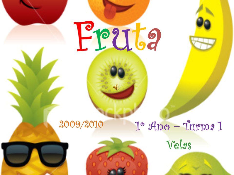 FrutaFruta 1º Ano – Turma 1 Velas 2009/2010