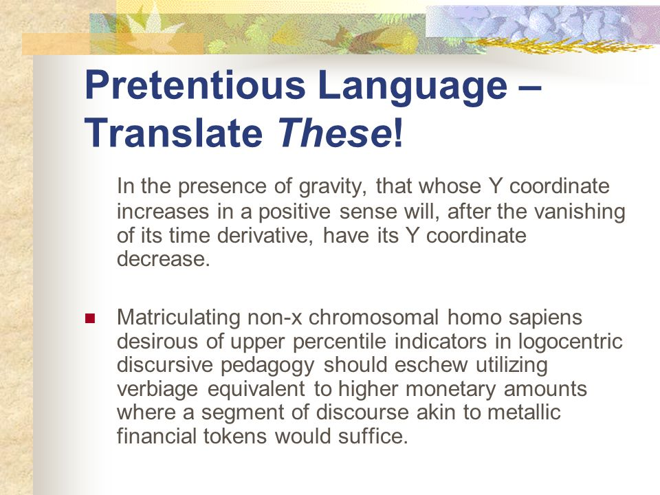 Pretentious Language – Translate These! In the presence of gravity, that whose Y coordinate increases in a positive sense will, after the vanishing of