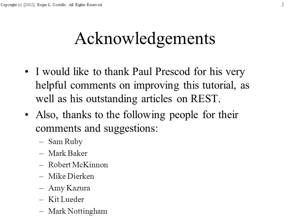 Copyright (c) [2002]. Roger L. Costello. All Rights Reserved. 2 Acknowledgements I would like to thank Paul Prescod for his very helpful comments on i