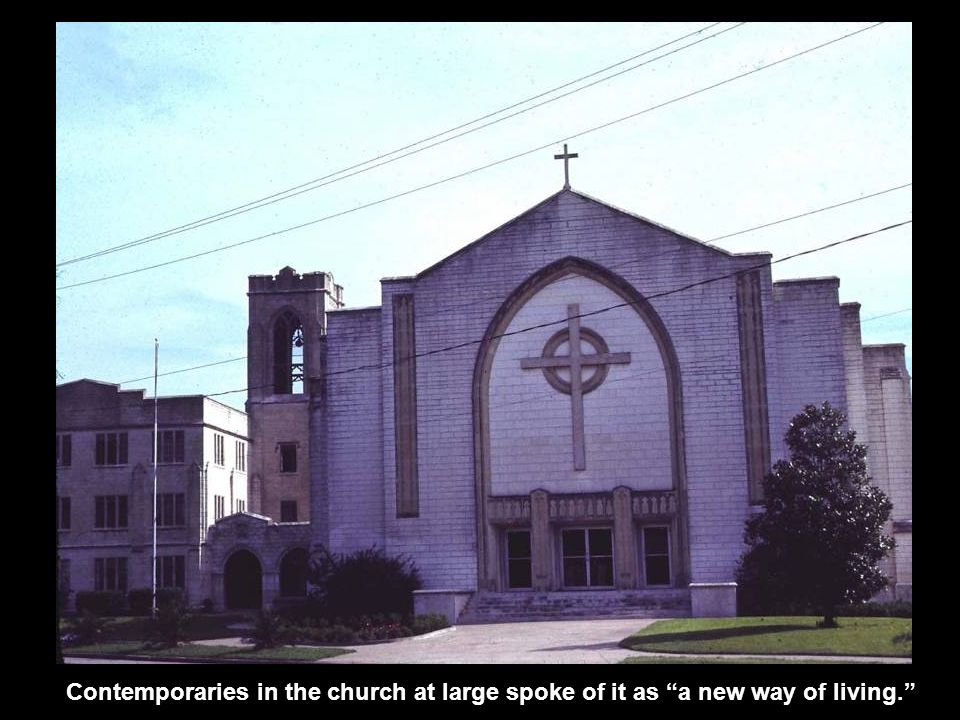 Contemporaries in the church at large spoke of it as a new way of living.
