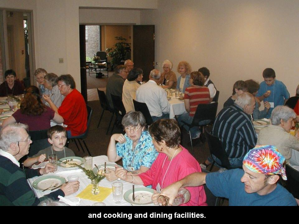 and cooking and dining facilities.