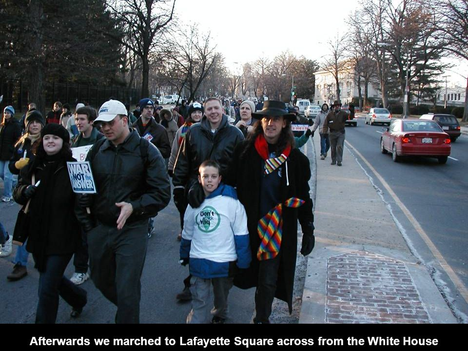Afterwards we marched to Lafayette Square across from the White House