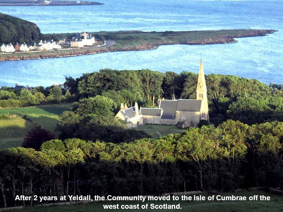 After 2 years at Yeldall, the Community moved to the Isle of Cumbrae off the west coast of Scotland.