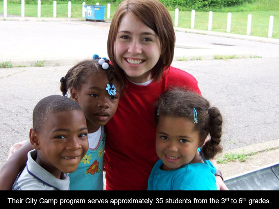Their City Camp program serves approximately 35 students from the 3 rd to 6 th grades.