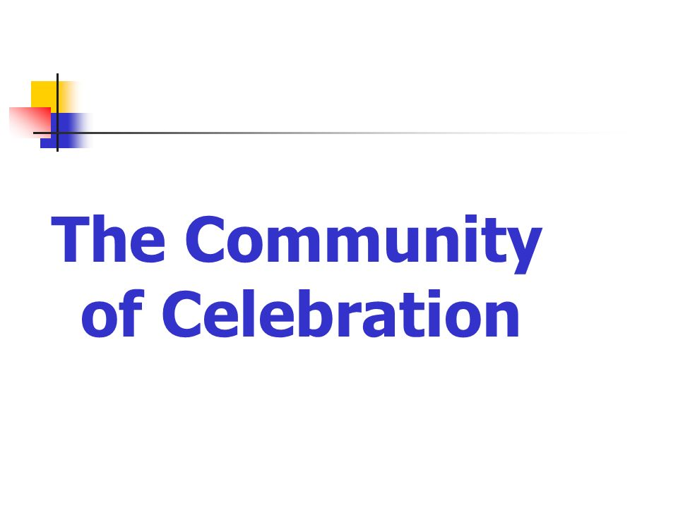 The Community of Celebration
