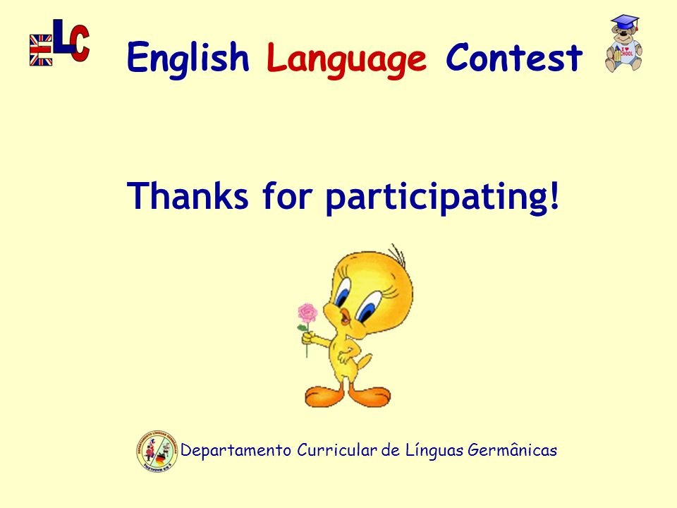 Departamento Curricular de Línguas Germânicas English Language Contest Thanks for participating!