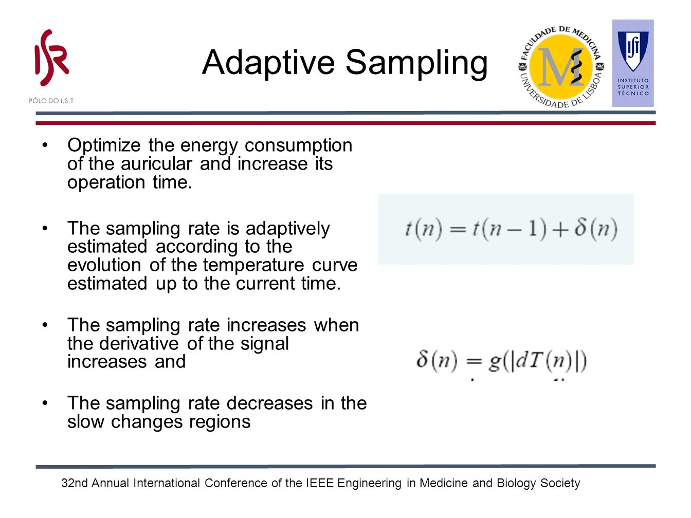 32nd Annual International Conference of the IEEE Engineering in Medicine and Biology Society Adaptive Sampling Optimize the energy consumption of the auricular and increase its operation time.