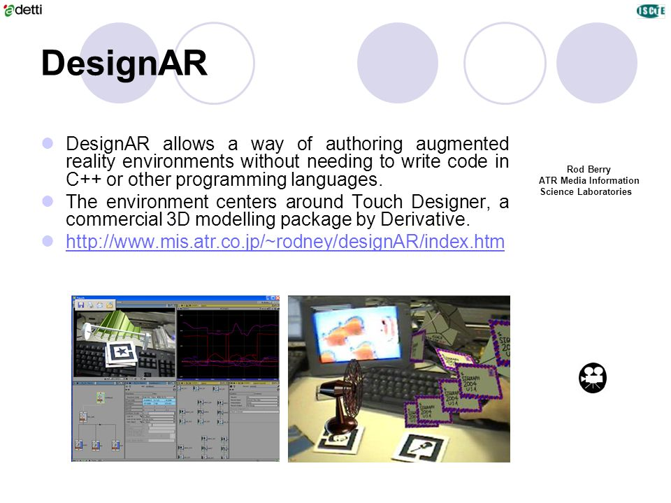 DesignAR DesignAR allows a way of authoring augmented reality environments without needing to write code in C++ or other programming languages. The en