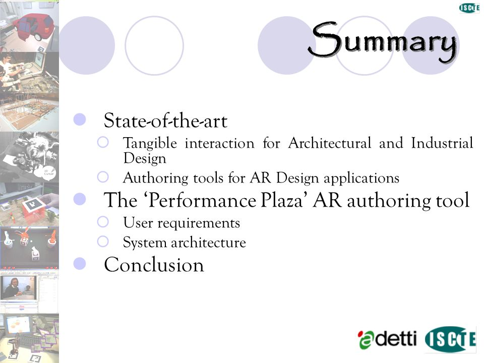 Summary State-of-the-art Tangible interaction for Architectural and Industrial Design Authoring tools for AR Design applications The Performance Plaza