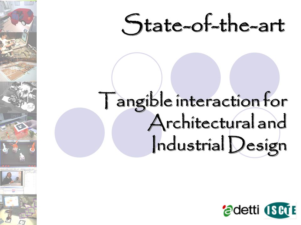 Tangible interaction for Architectural and Industrial Design Tangible interaction for Architectural and Industrial Design State-of-the-art