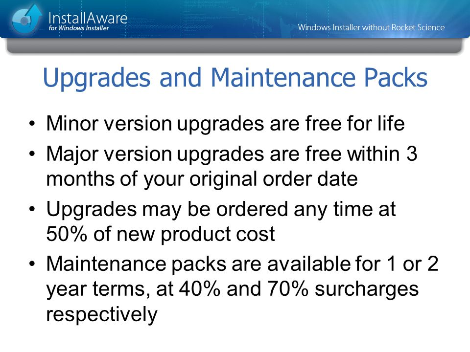 Upgrades and Maintenance Packs Minor version upgrades are free for life Major version upgrades are free within 3 months of your original order date Up