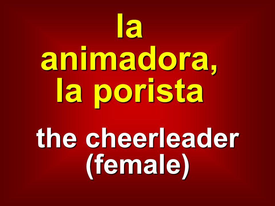 la animadora, la porista the cheerleader (female)