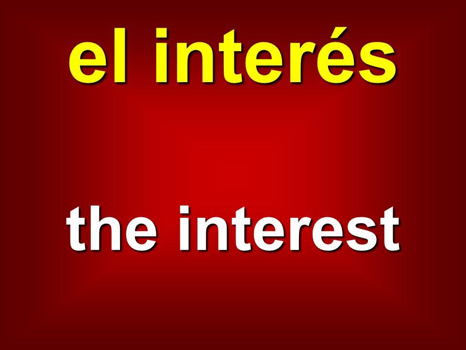 el interés the interest
