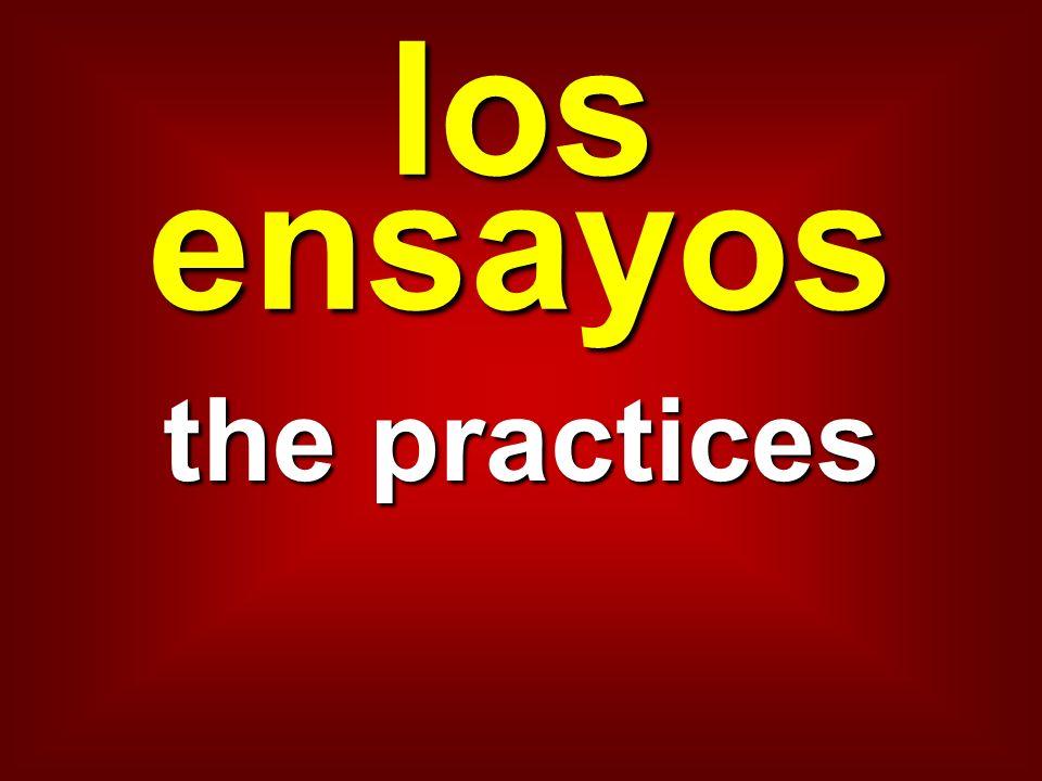 los ensayos the practices