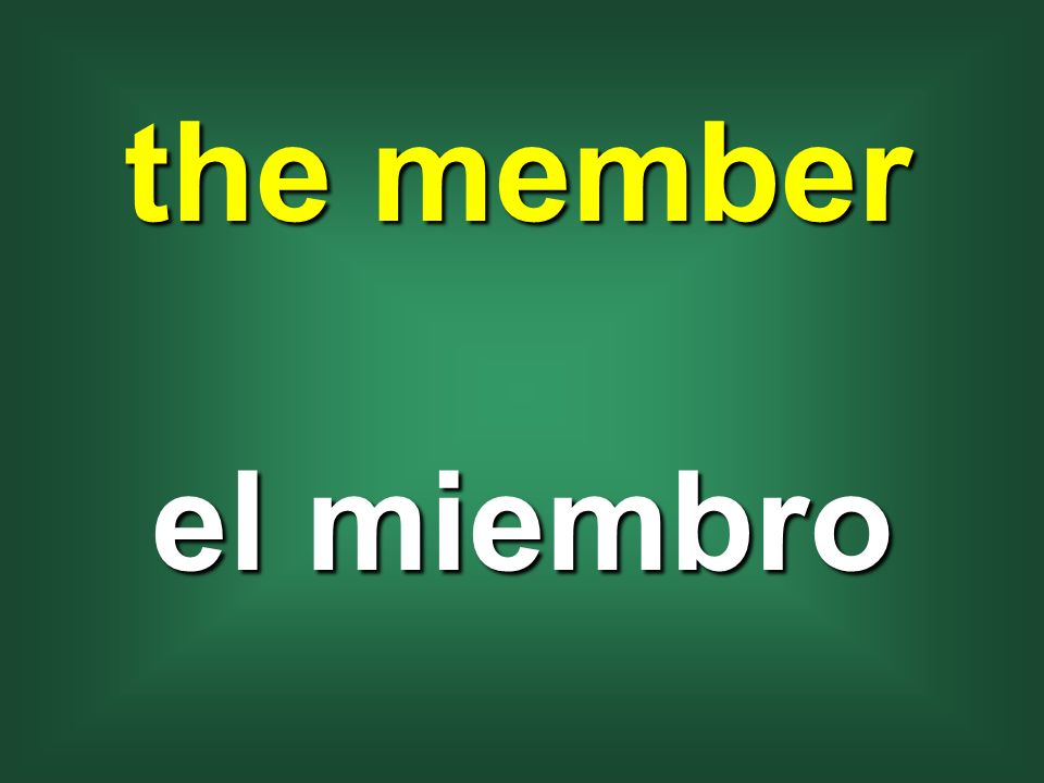 the member el miembro