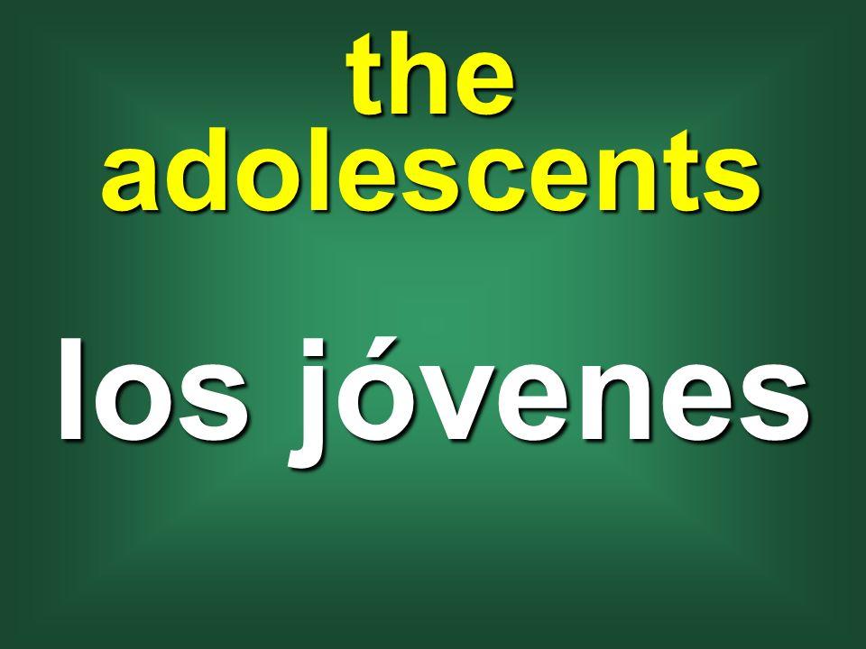 the adolescents los jóvenes
