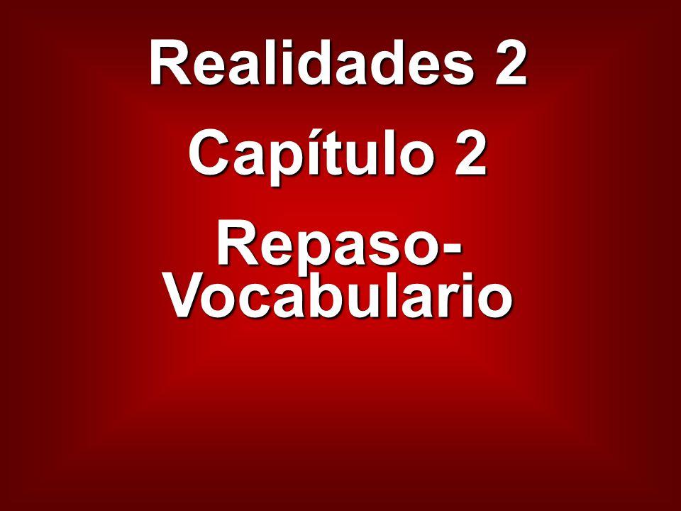 Realidades 2 Capítulo 2 Repaso- Vocabulario