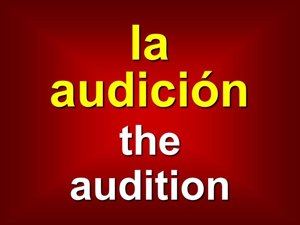 la audición the audition
