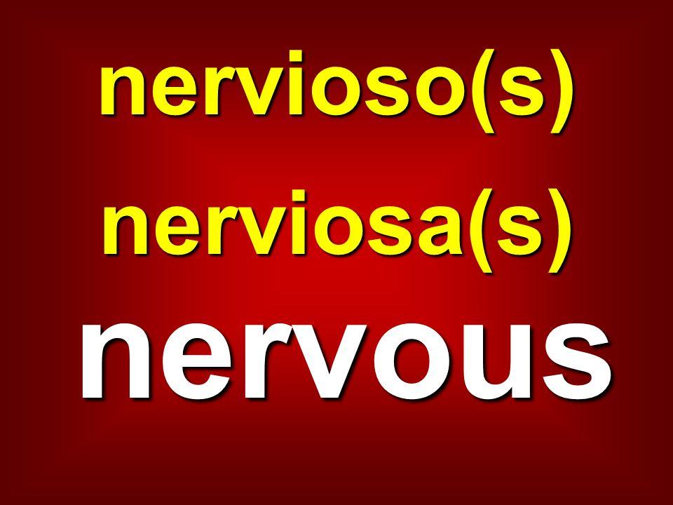 nervioso(s)nerviosa(s) nervous