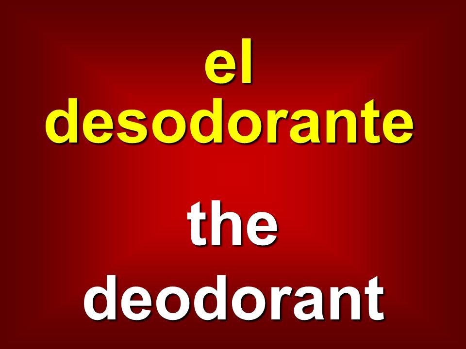el desodorante the deodorant