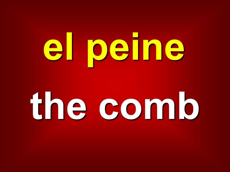 el peine the comb