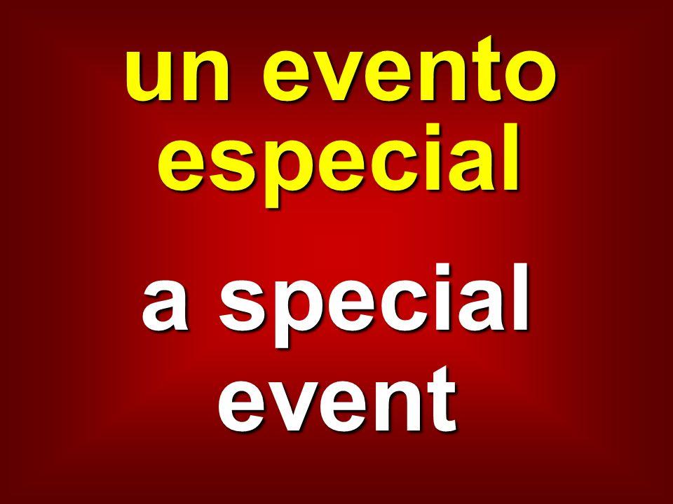 un evento especial a special event