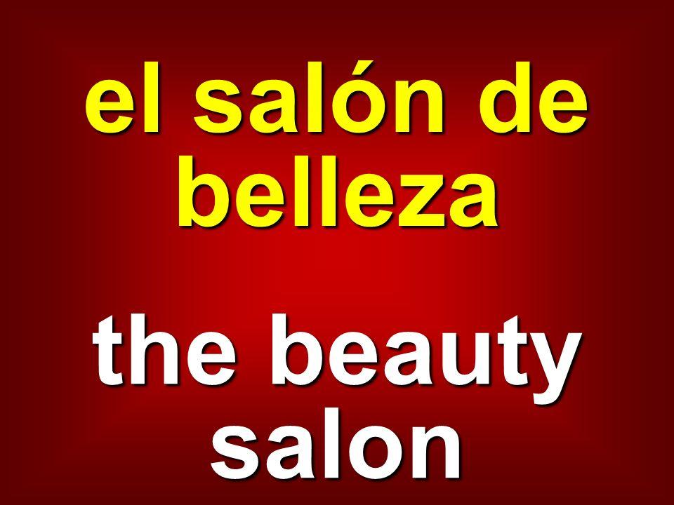el salón de belleza the beauty salon