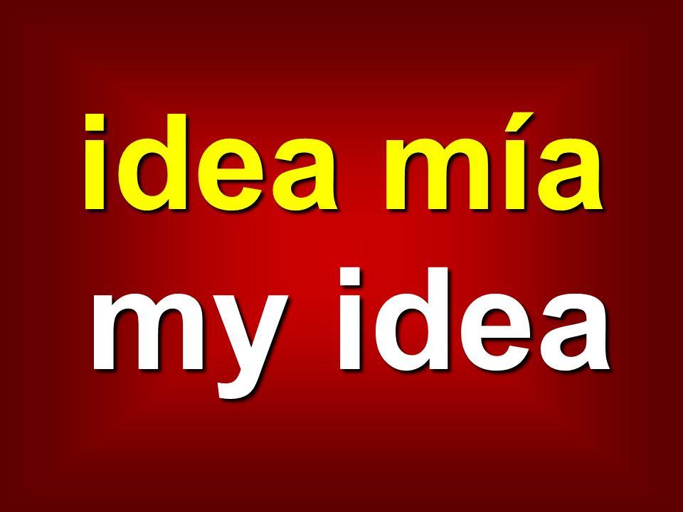idea mía my idea