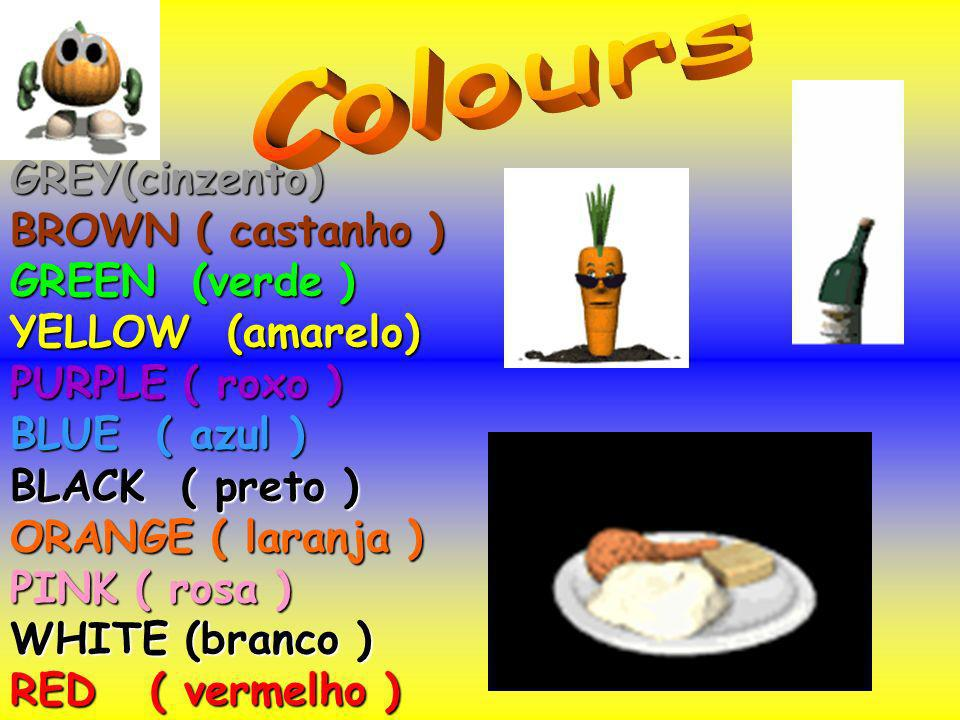 GREY(cinzento) BROWN ( castanho ) GREEN (verde ) YELLOW (amarelo) PURPLE ( roxo ) BLUE ( azul ) BLACK ( preto ) ORANGE ( laranja ) PINK ( rosa ) WHITE