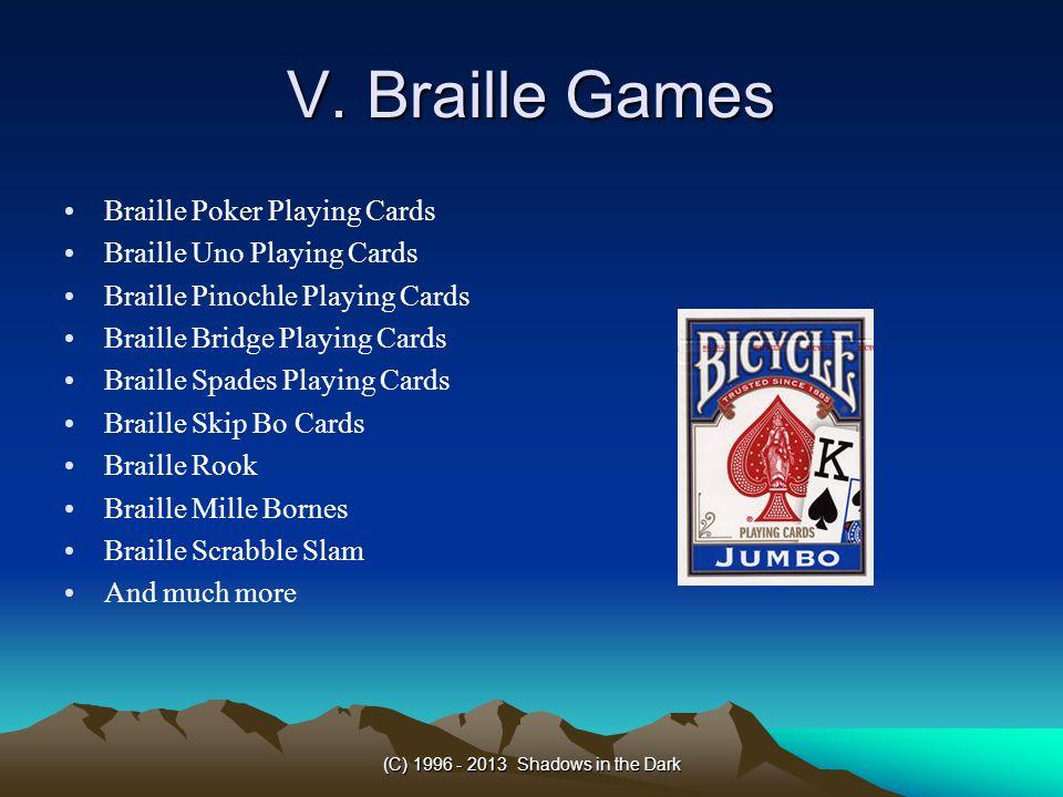 (C) 1996 - 2013 Shadows in the Dark V. Braille Games Braille Poker Playing Cards Braille Uno Playing Cards Braille Pinochle Playing Cards Braille Brid