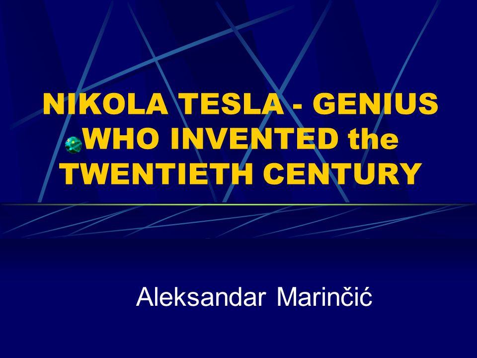 NIKOLA TESLA - GENIUS WHO INVENTED the TWENTIETH CENTURY Aleksandar Marinčić