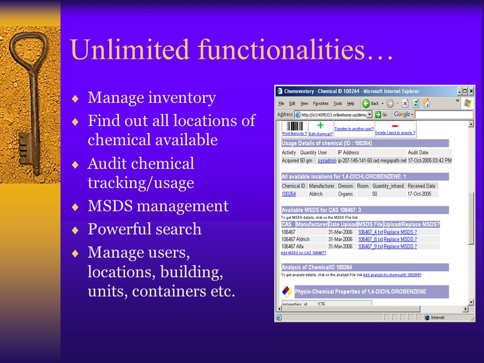 Functionalities… Bulk chemical upload Fine tune of user level functionalities Transfer of chemicals between users Export/backup data Add your own analysis /report Maintain general chemical properties Automatically send alert emails to owner when (a) list of chemicals need to be ordered.