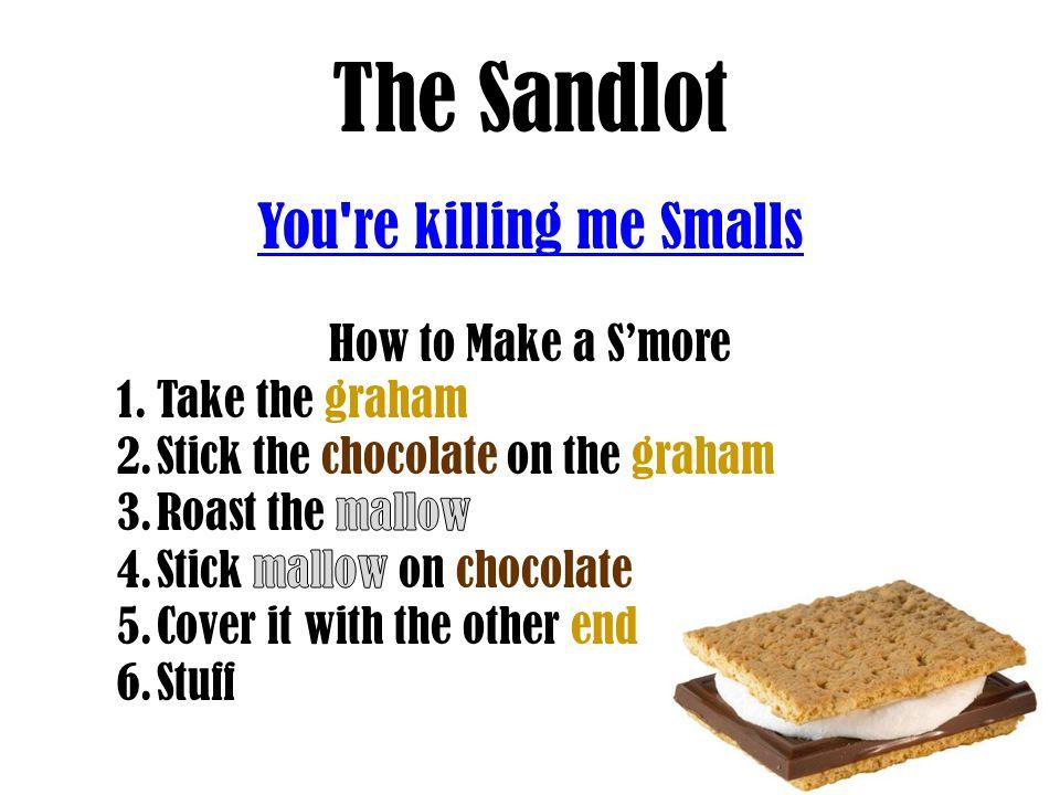 The Sandlot You're killing me Smalls